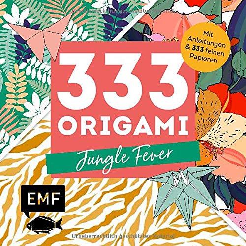 333 Origami – Jungle Fever: Mit Anleitungen und 333 feinen Papieren – Animal-Prints, Botanicals und Co.