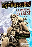 Climbing Everest (Totally True Adventures): How Two Friends Reached Earth's Highest Peak - Gail Herman
