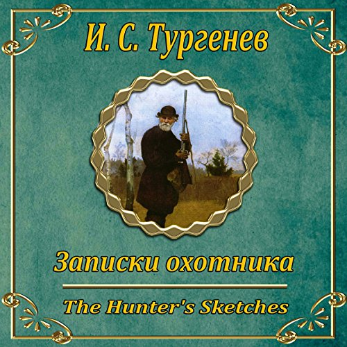 Zapiski ohotnika                   By:                                                                                                                                 Ivan Turgenev                               Narrated by:                                                                                                                                 Kirill Radcig                      Length: 15 hrs and 54 mins     2 ratings     Overall 5.0