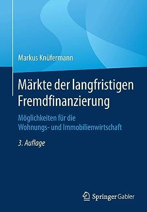 M�rkte der langfristigen Fremdfinanzierung: M�glichkeiten f�r die Wohnungs- und Immobilienwirtschaft : B�cher