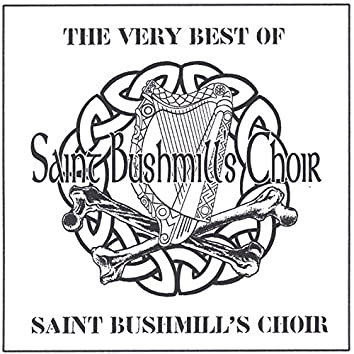 The Very Best of Saint Bushmill's Choir