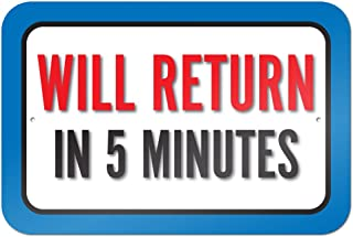 will be back in 5 minutes sign