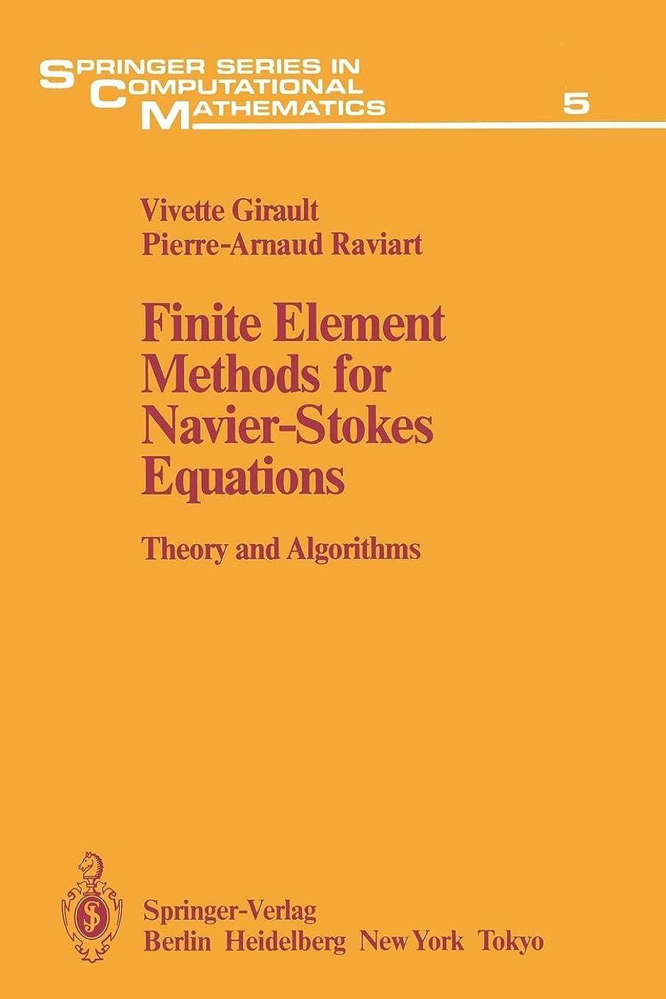 仕えるスペイン語応答Finite Element Methods for Navier-Stokes Equations: Theory and Algorithms (Springer Series in Computational Mathematics)