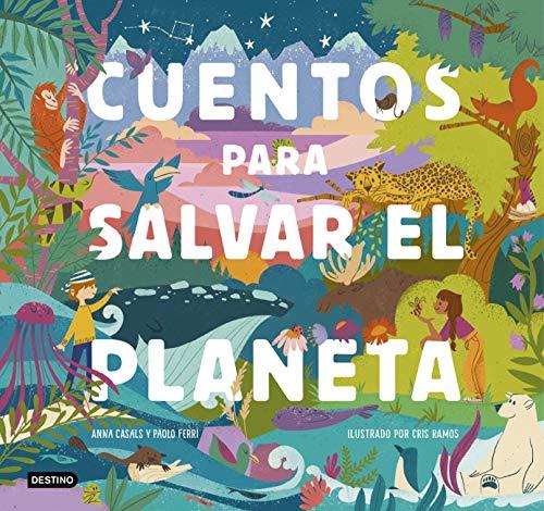 Cuentos para salvar el planeta: Ilustrado por Cris Ramos