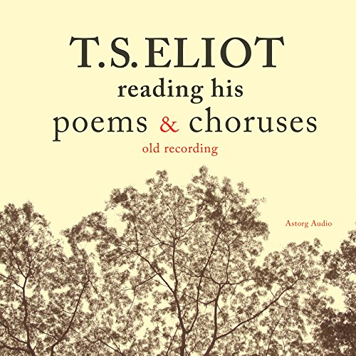 T. S. Eliot reading his poems and choruses audiobook cover art