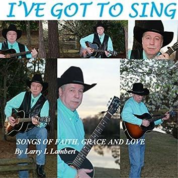 I've Got to Sing