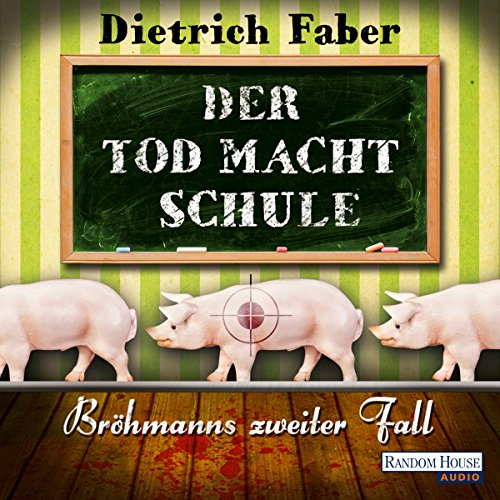 Der Tod macht Schule: Bröhmann ermittelt wieder (Bröhmann ermittelt 2) audiobook cover art