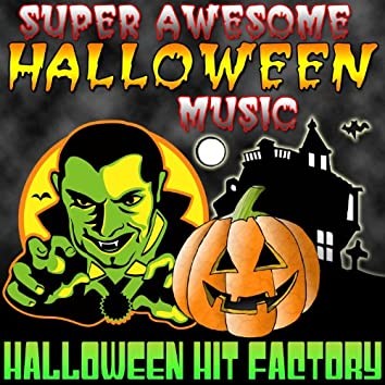 Super Awesome Halloween Music