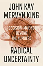 Radical Uncertainty: Decision-Making Beyond the Numbers Book PDF