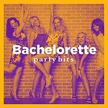 Bachelorette Party Hits