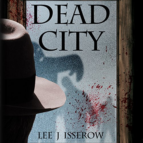 Dead City Audiobook By Lee J. Isserow cover art