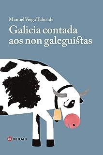 """Galicia contada aos non galeguistas (EDICIÃ""""N LITERARIA -"""