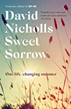 Sweet Sorrow: this summer s must-read from the bestselling author of ONE DAY: the Sunday Times bestseller from the author ...