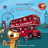Cat and Mouse. Go to London!: Cat and Mouse Go to London! + Audio CD (PRIMEROS LECTORES (1-5 años)...