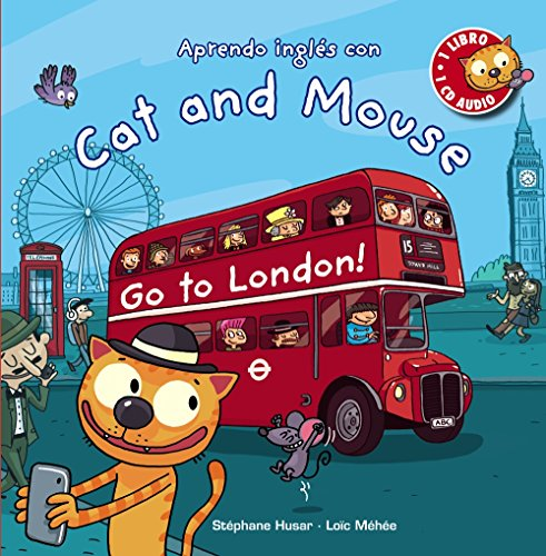 Cat and Mouse. Go to London!: Cat and Mouse Go to London! + Audio CD (PRIMEROS LECTORES (1-5 años) - Cat and Mouse)