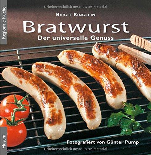 Bratwurst: Der universelle Genuss