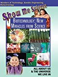 Technology - Biotechnology: New Miracles From Science