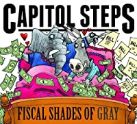 Fiscal Shades of Gray by Capitol Steps (2013-05-03)
