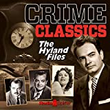 Crime Classics: The Hyland Files