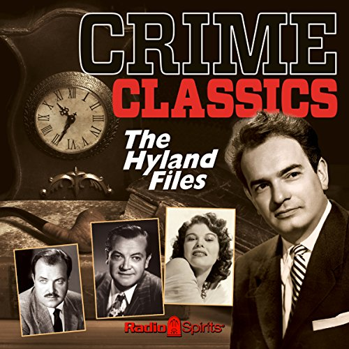 Crime Classics: The Hyland Files audiobook cover art