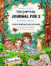 Laura & Leah's Fun-Schooling Journal for 2 - Creative Homeschooling Curriculum: Learning Together - For Little Girls and Their Mommies, Sisters or ... Together! (Fun-Schooling Books) (Volume 5)