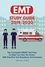 EMT Study Guide 2019-2020: The Complete NREMT Test Prep To Help You Pass The Exam, With Practice Test Questions And Answers
