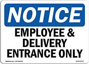 OSHA Notice Sign - Employee and Delivery Entrance Only | Aluminum Sign | Protect Your Business, Construction Site, Warehouse & Shop Area |  Made in The USA