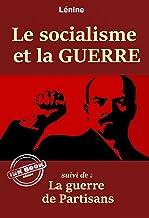Le socialisme et la guerre – suivi de : La guerre de Partisans. [Nouv. éd. entièrement revue et corrigée].