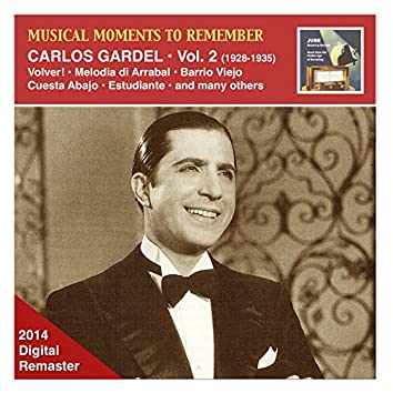 Musical Moments to Remember: Carlos Gardel, Vol. 2 (2014 Digital Remaster)