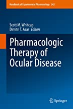 Pharmacologic Therapy of Ocular Disease (Handbook of Experimental Pharmacology 242)