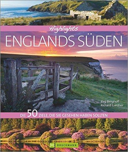 Highlights England Süden: Die 50 Ziele, die Sie gesehen haben sollten. Von der Kathedrale von Canterbury zu den Sissinghurst Gardens, bis auf die Isle of Wight; ideal für Ihre Urlaubsplanung von Richard Gardner ( 26. Mai 2014 )