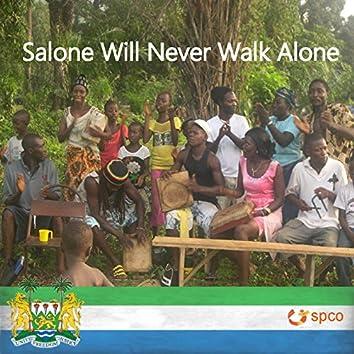 Salone Will Never Walk Alone