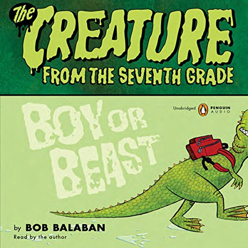 Creature From the 7th Grade: Boy or Beast audiobook cover art