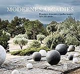 Modernes Arcadies - Demeures et Jardins Inspires du Xixe...