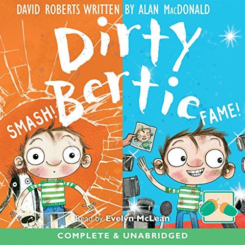 Dirty Bertie: Smash! and Fame! audiobook cover art