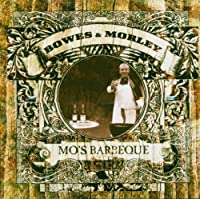 Mo's Barbecue by Danny Bowes & Luke Morley (2004-03-01)