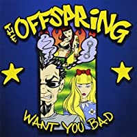 Want You Bad by Offspring (2001-03-07)