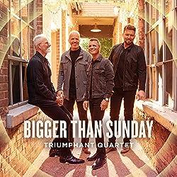 Bigger Than Sunday