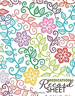 """Medication Record Sheet: Personal Medication Administration Planner & Record Log Book, Undated Medication Checklist Organizer Journal, Track Medicine ... 8.5""""x11"""" with 120 pages (Medication Logbook)"""