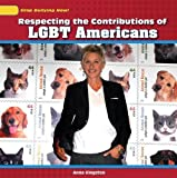 Respecting the Contributions of LGBT Americans (Stop Bullying Now!) by Anna Kingston (2012-08-15)