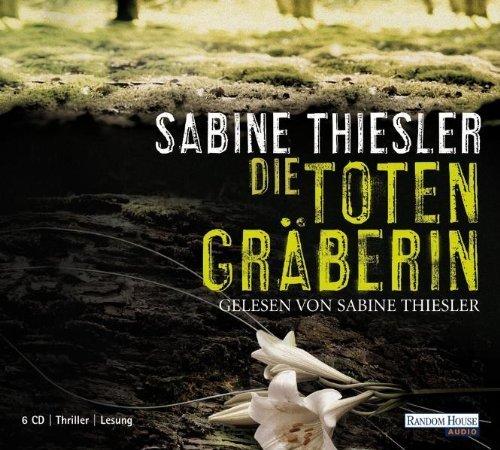 Die Totengräberin von Thiesler. Sabine (2009) Audio CD