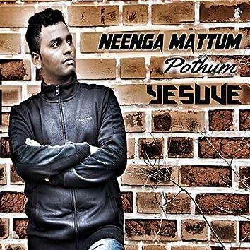 Neenga Mattum Pothum Yesuve (Freestyle)