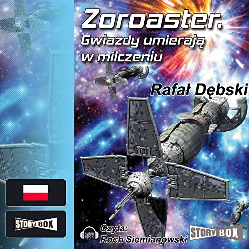 Zoroaster. Gwiazdy umieraja w milczeniu                   By:                                                                                                                                 Rafal Debski                               Narrated by:                                                                                                                                 Roch Siemianowski                      Length: 11 hrs and 6 mins     Not rated yet     Overall 0.0