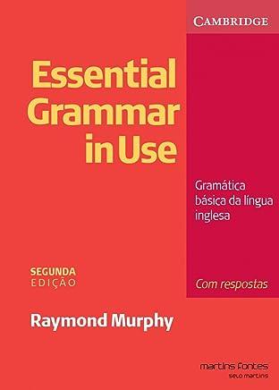 Essential Grammar in Use. Com Respostas: Gramática Básica da Língua Inglesa