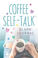 Coffee Self-Talk Journal: (Softcover Blank Lined Journal 180 Pages) Paperback