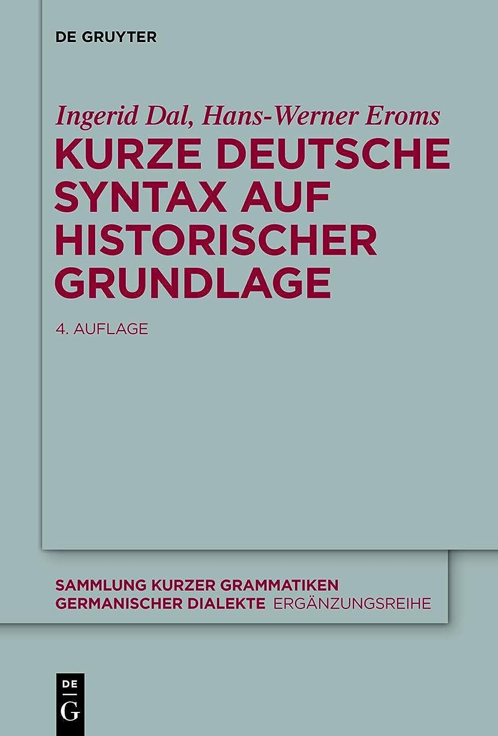 廊下最もスローKurze deutsche Syntax auf historischer Grundlage (Sammlung kurzer Grammatiken germanischer Dialekte. B: Erg?nzungsreihe 7) (German Edition)
