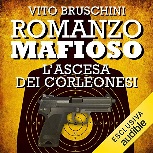 Romanzo mafioso. L'ascesa dei Corleonesi     Romanzo mafioso 1              By:                                                                                                                                 Vito Bruschini                               Narrated by:                                                                                                                                 Alberto Angrisano                      Length: 3 hrs and 18 mins     Not rated yet     Overall 0.0