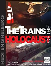 THE TRAINS OF THE HOLOCAUST  | THE TRAINS: ANOTHER NAZI TOOL IN