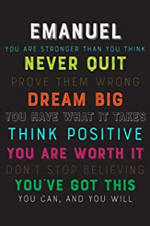 Emanuel You Are Stronger Than You Think Never Quit Prove Them Wrong Dream Big You Have What It Takes Think Positive You Are Worth It Dont Stop ... Diary / Notebook / Journal / Gift