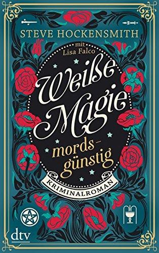 Weiße Magie - mordsgünstig: Kriminalroman (Alanis McLachlan, Band 1)
